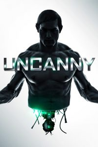 "Poster for the movie ""Uncanny"""