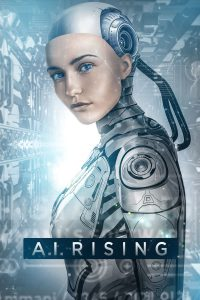 "Poster for the movie ""A.I. Rising"""