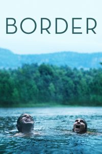 "Poster for the movie ""Border"""